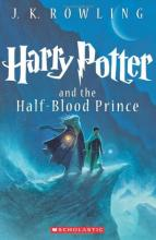 Harry Potter and the Half-Blood Prince: 6/7 By J. K. Rowling